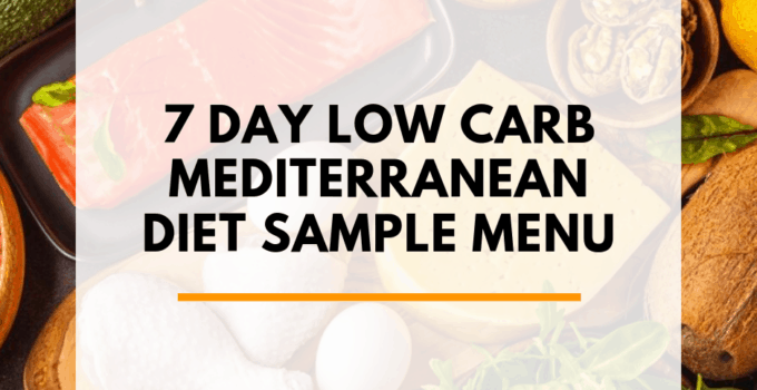 7-Day Low Carb Mediterranean Diet Sample Menu (PDF + Shopping List)