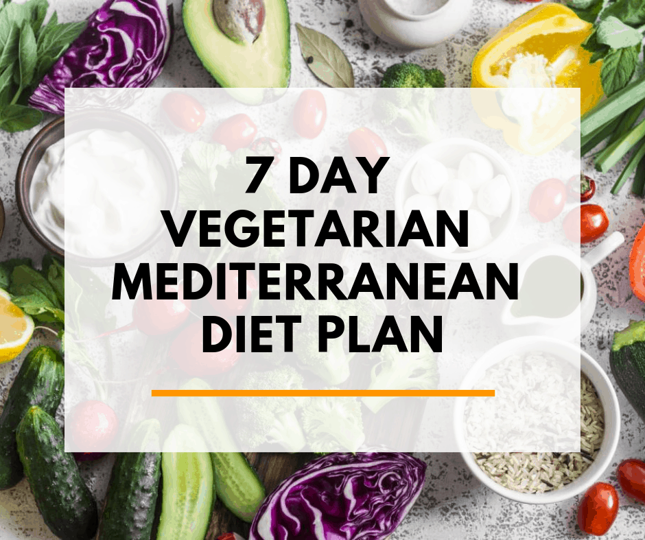 Vegetarian Mediterranean 7 Day Diet Plan